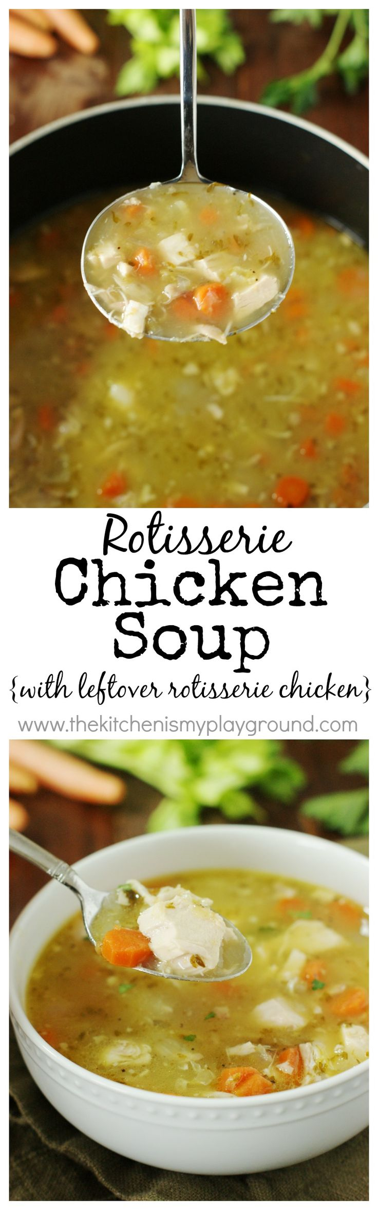 {Leftover} Rotisserie Chicken Soup ~ those store-bought rotisserie chickens make the BEST chicken soup and give it such wonderful, rich flavor!!  It's pure comfort food in a bowl.   www.thekitchenismyplayground.com: