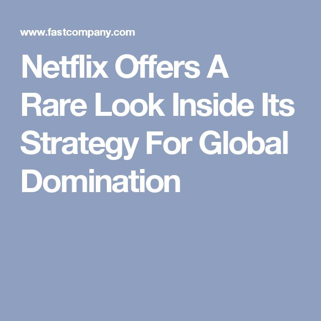 Netflix Offers A Rare Look Inside Its Strategy For Global Domination