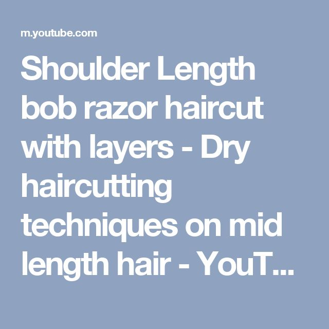 Shoulder Length bob razor haircut with layers - Dry haircutting techniques on mid length hair - YouTube