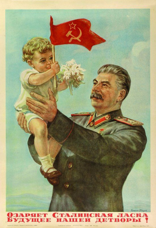 Soviet Poster of Stalin and a baby. Very misleading. He'd have killed every baby in the Soviet Union if he thought they threatened him.