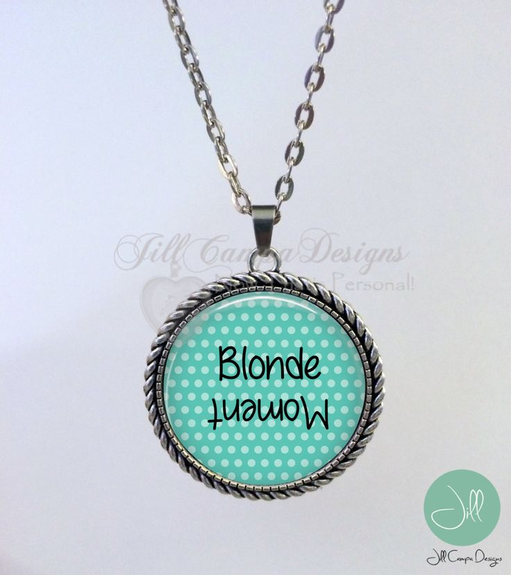 BLONDE MOMENT- blonde moment necklace - Blonde humor by NowThatsPersonal on Etsy