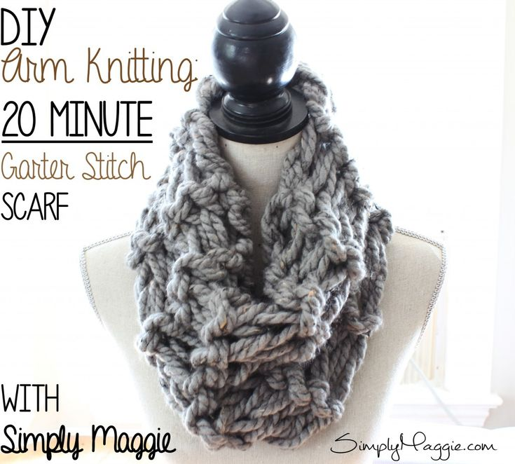 Infinity Scarf Knitting Pattern Garter Stitch : How to Arm Knit a Garter Stitch Scarf in 20 Minutes ...
