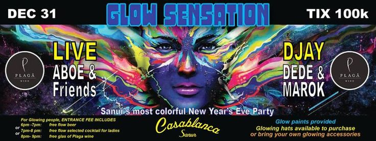 Casablanca : Glow Sensation - New Years Party - Balithisweek #party #casablanca #sanur #guide #balithisweek