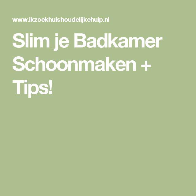 Slim je Badkamer Schoonmaken + Tips!