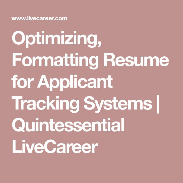 Optimizing, Formatting Resume for Applicant Tracking Systems | Quintessential LiveCareer