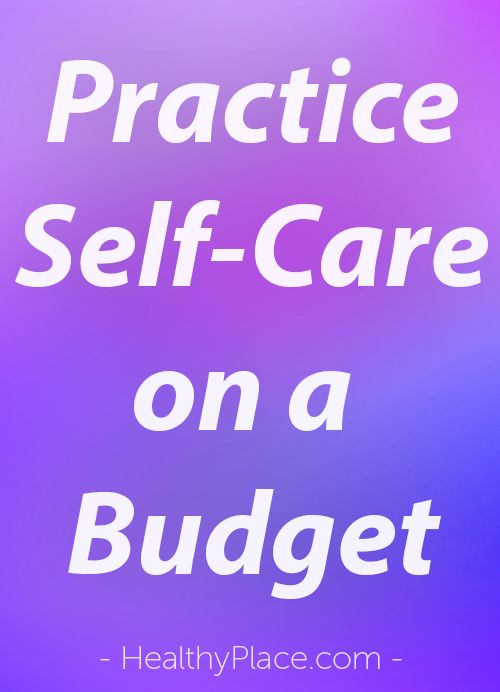 """""""Self-care on a budget is possible and imperative for your health. Here are 15 ways to practice self-care on a budget."""" www.HealthyPlace.com"""
