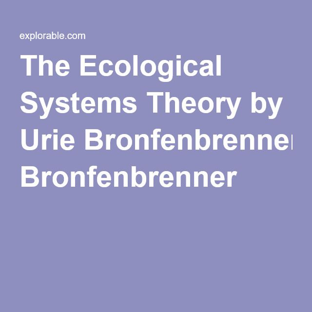 an ecological theory of a psychologist bronfenbrenner Free essay: bronfenbrenner's ecological theory of development bronfenbrenner's ecological theory of development jermor simmons capella university table of.