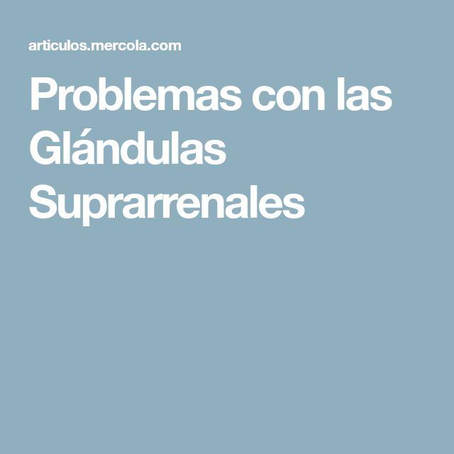 Problemas con las Glándulas Suprarrenales