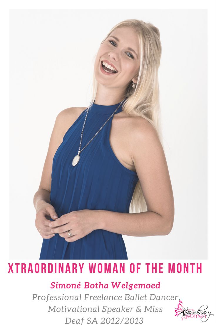 Xtraordinary Woman of the Month: Simoné Botha Welgemoed - Professional Freelance Ballet Dancer, Motivational Speaker & Miss Deaf SA 2012/2013