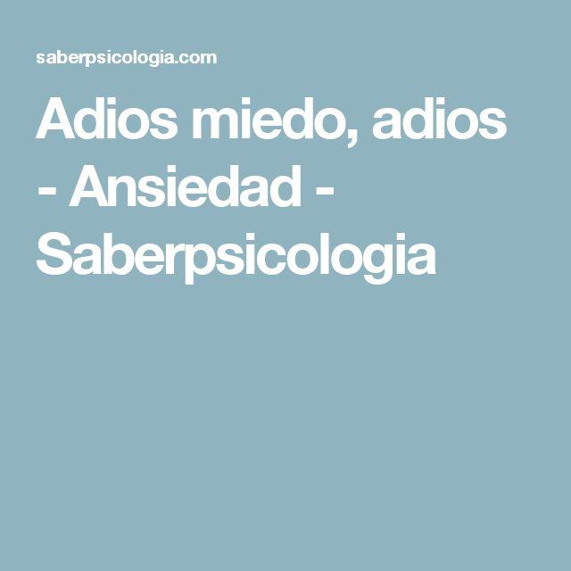 Adios miedo, adios - Ansiedad - Saberpsicologia