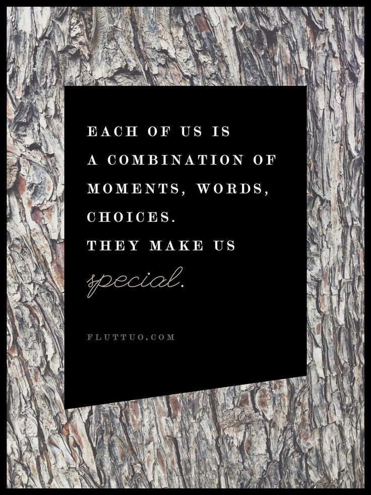 Each of us is a combination of moments, words, choices. They make us special. #madeonceonly
