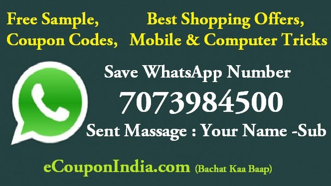 For Free Samples, Best Shopping Offers, Mobile Recharge , Coupon Codes, Add 7073984500 and Massage YOUR NAME -SUB  www.ecouponindia.com/