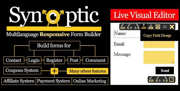 Synoptic WordPress Responsive Visual Form Builder is a wordpress plugin which helps you to create multilanguage responsive free form and/or with payment system forms. You can build you contact forms, resgister forms, login forms, comment forms and post forms very easy fast with our live visual editor and add its on your website normal or in a popup box. Very easy to customize : You can create very fast ( maximum 5 minutes ) your own form design in our live visual editor.