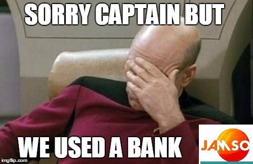 "Captain Picard Facepalm ""Sorry captain but we used a bank"". #fintech http://www.jamsovaluesmarter.com"