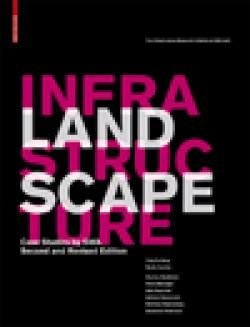 Birkhäuser Generalstandingorder : Landscape Infrastructure : Case Studies by SWA – second and revised edition /  by Hung, Ying-Yu