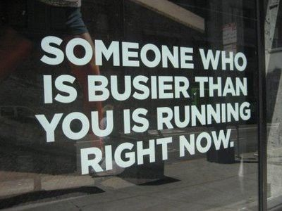someone who is busier than you is running right now :-)
