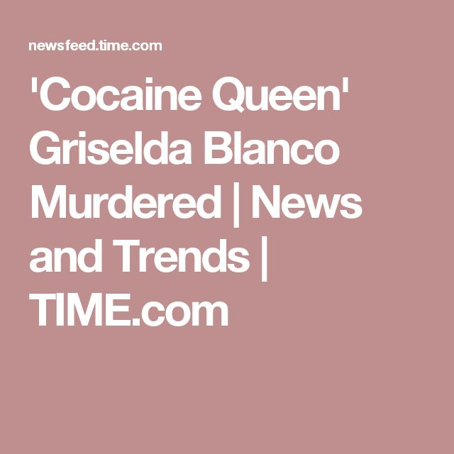 'Cocaine Queen' Griselda Blanco Murdered | News and Trends | TIME.com