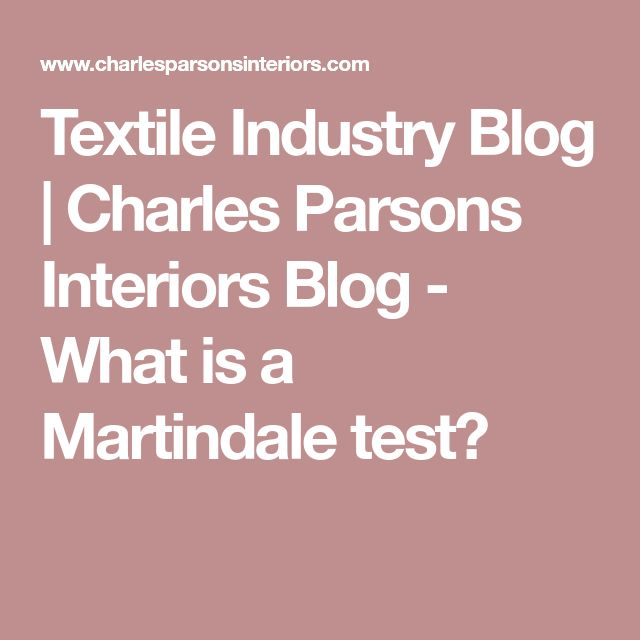 Textile Industry Blog | Charles Parsons Interiors Blog - What is a Martindale test?