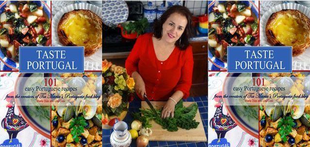 'Taste Portugal -101 Easy Portuguese Recipes' by Maria Dias – Editor's Note | Portuguese American Journal
