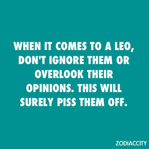 I hate to be ignored!Leo Facts, Leo Th King, Zodiac Cities, Ignore Leo Quotes, So True, Leo Pride, Pay Attention, True Stories, Leoth King