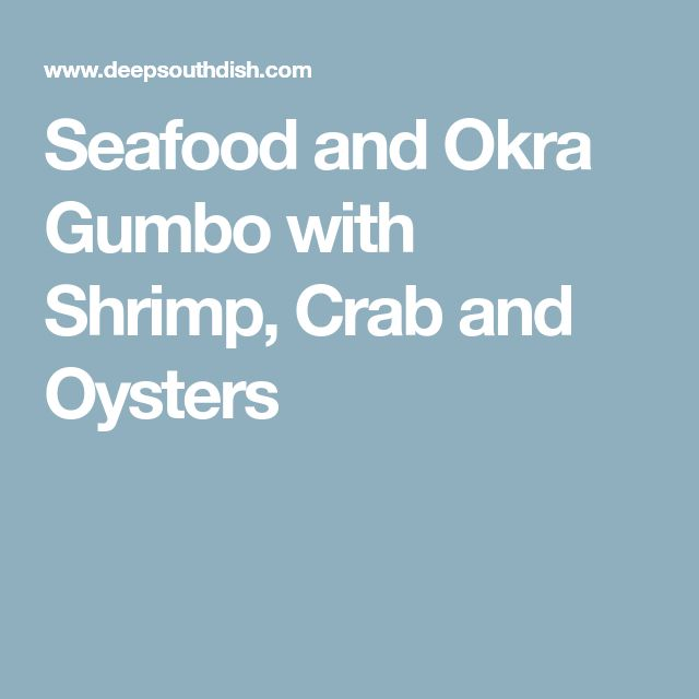 Seafood and Okra Gumbo with Shrimp, Crab and Oysters