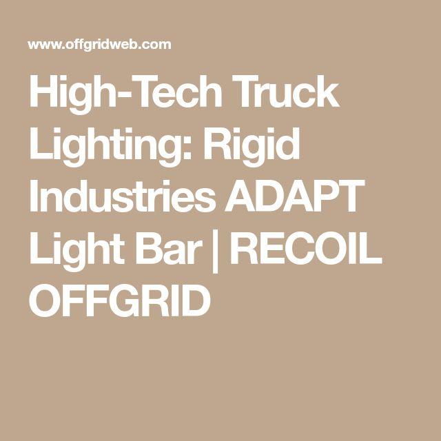 High-Tech Truck Lighting: Rigid Industries ADAPT Light Bar | RECOIL OFFGRID