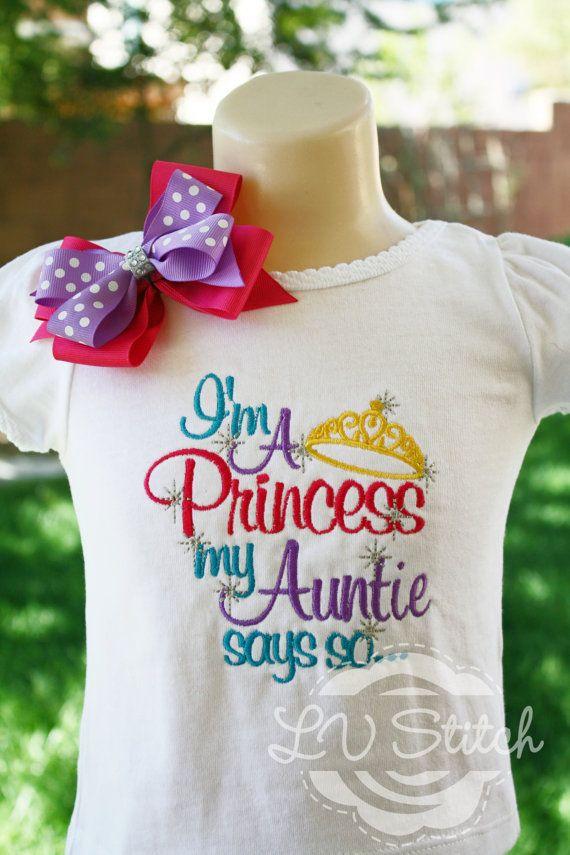 My Aunt Says I'm A Princess Shirt by LVStitch on Etsy, $20.00