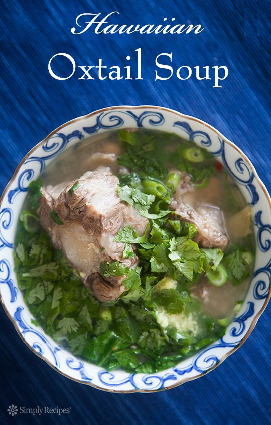 Hawaiian oxtail soup with oxtails, slowly cooked to produce their own broth, with ginger, anise, orange peel, peanuts, chili, mustard greens, onions, and cilantro. ~ SimplyRecipes.com