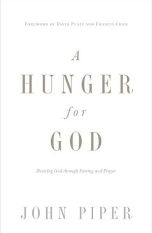 "A Hunger for God -  Desiring God Through Fasting and Prayer // ""Christian fasting, at its root, is the hunger of a homesickness for God"" (p. 17) // http://www.desiringgod.org/books/a-hunger-for-god"