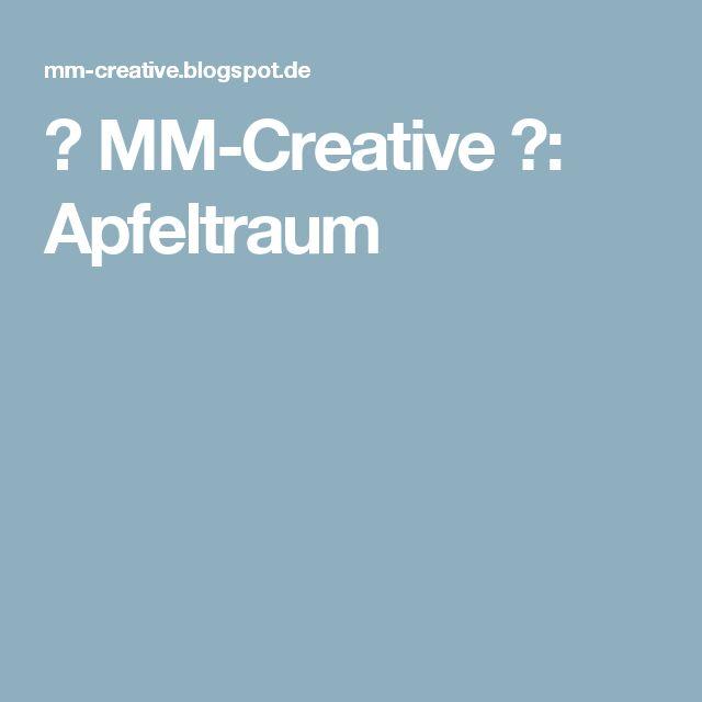 ✿ MM-Creative ✿: Apfeltraum