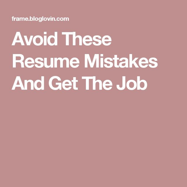 256 best Career images on Pinterest Career, The muse and Job search - avoiding first resume mistakes