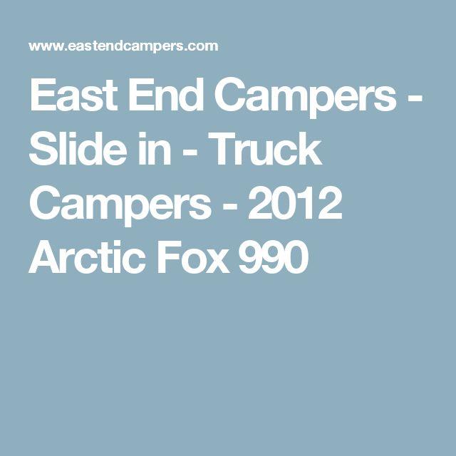 East End Campers - Slide in - Truck Campers - 2012 Arctic Fox 990