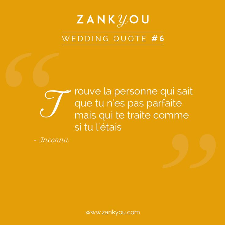 Wedding Quote #6 Personne n'est parfait, mais la personne avec laquelle vous déciderez de vous marier le sera pour vous <3 #mariage #amour #love #wedding #zankyoulovers