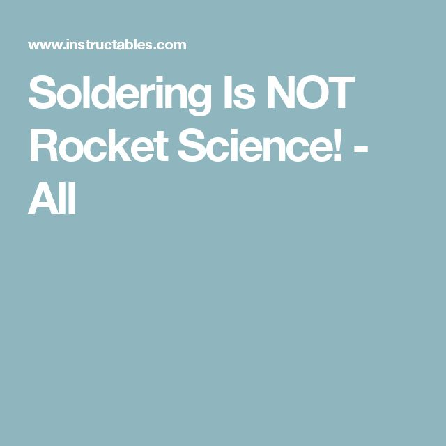 Soldering Is NOT Rocket Science! - All