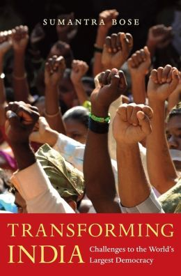 Transforming India : challenges to the world's largest democracy / Sumantra Bose. -- Cambridge ; London : Harvard University Press, 2013.