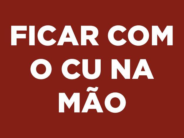 25 expressões que comprovam que o brasileiro é cismado com cu