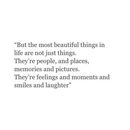 The most beautiful things in life | #words