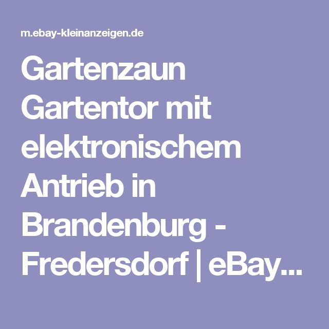 Gartenzaun Gartentor mit elektronischem Antrieb in Brandenburg - Fredersdorf | eBay Kleinanzeigen