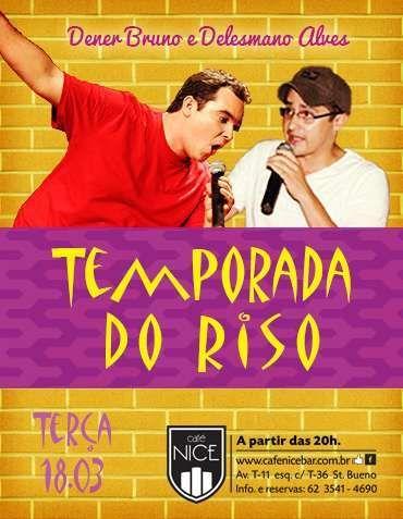 Temporada do Riso Data: 18/03/2014 Horário: 20h Local: Café Nice (Veja o Local) http://www.oigoiania.com.br