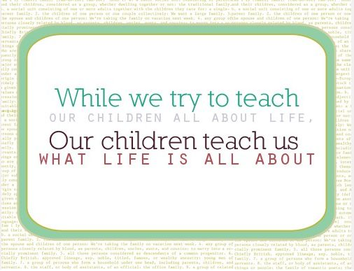children+teaching+children+quotes | Our Children Teach Us In honor of Sept 11th, 5 Quotes that Give Me ...