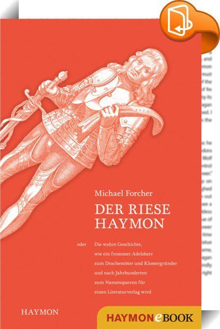 """Der Riese Haymon    :  Erstmals beschreibt der Gründer des Haymon Verlags, selbst Historiker, was es mit diesem Haymon auf sich hat, der zum Namenspatron für seine Bücher wurde. Der lokalen Sage nach ein Riese, der als Sühne für eine Missetat das bedeutende Kloster Wilten gründete. """"Dort gab es sicher schon eine Bücherstube, wo Texte abgeschrieben und somit vervielfältigt wurden. Haymon, historisch gesehen wahrscheinlich ein bayerischer Adeliger namens Haimo, war also im weitesten Sinn..."""