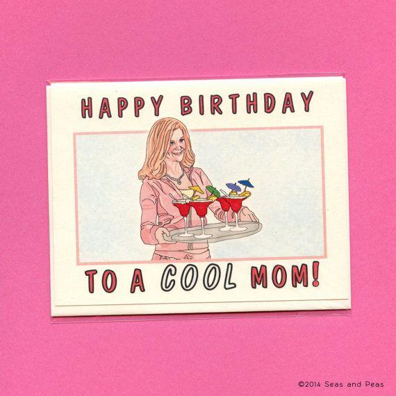 MEAN GIRLS Birthday CARD - Mean Girls - Funny Birthday Card - I'm A Cool Mom - Mean Girls Card - Amy Poehler - Funny Birthday Card for Mom