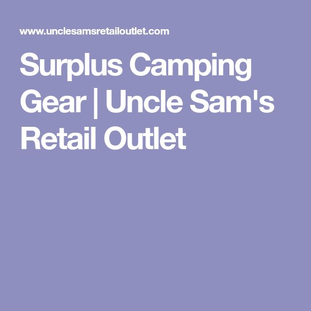 Surplus Camping Gear   Uncle Sam's Retail Outlet