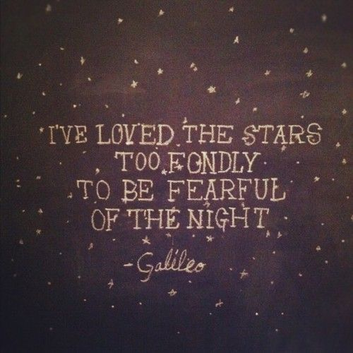 Galileo: Inspiration, Quotes, Favorite Quote, Starry Night, Stars, Galileo Quote, Wisdom, Thought