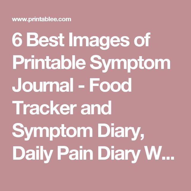 6 Best Images of Printable Symptom Journal - Food Tracker and Symptom Diary, Daily Pain Diary Worksheet and Printable Daily Food Log Template / printablee.com