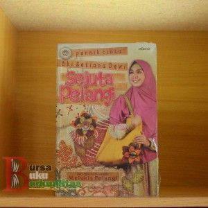 Jual Buku Sejuta Pelangi Karya Oki Setiana Dewi novel islami remaja, novel islamik, novel islami pdf, novel islami terbaru pdf, novel islami online, novel islami bestseller, novel islami terbaik, novel islami malaysia, novel islami remaja, novel islamik, novel islami tentang cinta, novel islami motivasion. Hubungi WA/LINE : 0898.6508.779 PIN BB : 5872795E | BursaBukuBerkualitas.com  Harga :Rp.49.000