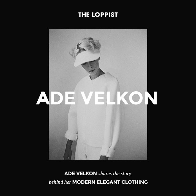 Ade Velkon shares the story about their modern elegant clothing