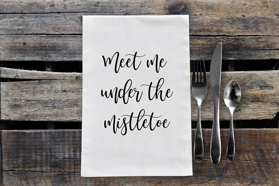 Check out this item in my Etsy shop https://www.etsy.com/ca/listing/553975522/meet-me-under-the-mistletoe-tea-towel