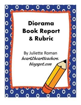 visual book report diorama Diorama rubric distance learning  book trailer movie rubric 1 book trailer movie rubric 2 comic life rubric  report card/progress report comments eric.