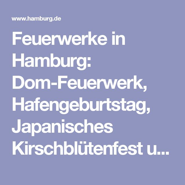 Feuerwerke in Hamburg: Dom-Feuerwerk, Hafengeburtstag, Japanisches Kirschblütenfest und mehr. - hamburg.de